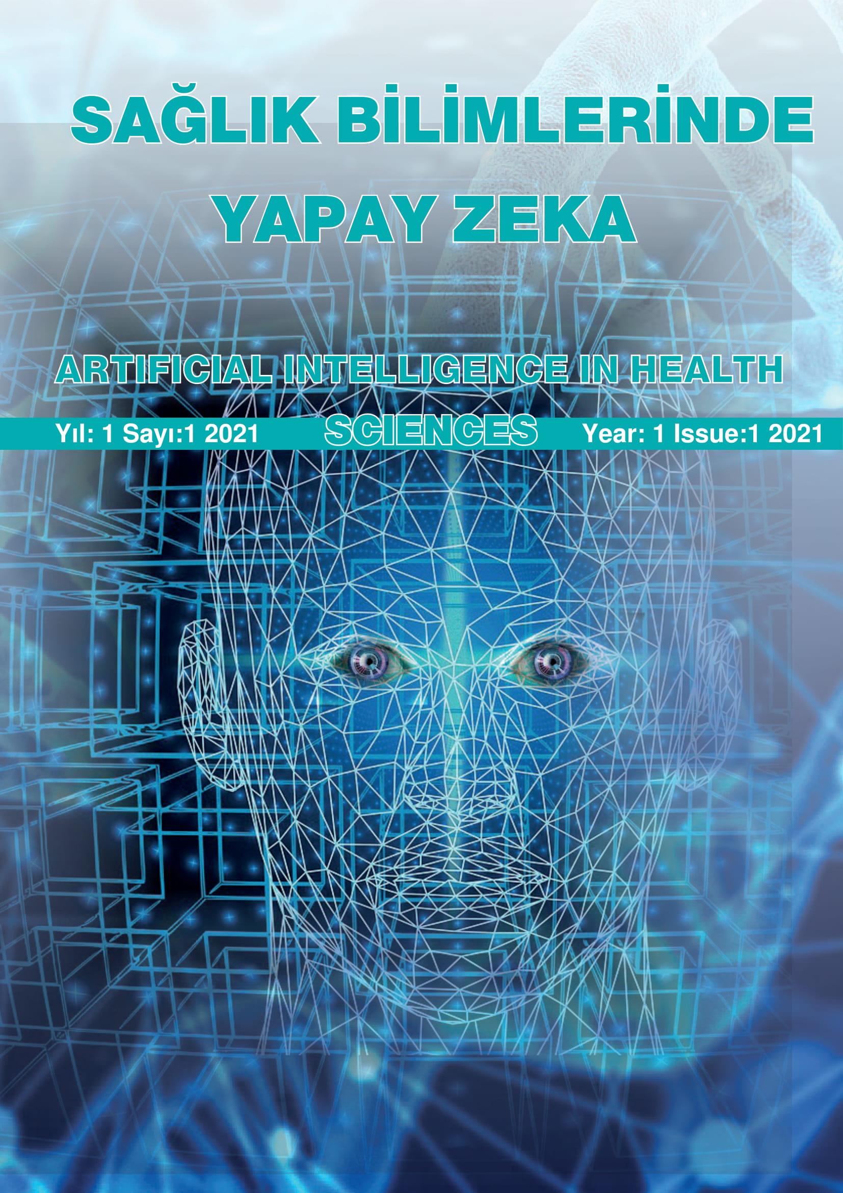 Cilt 1 Sayı 1 (2021): Sağlık Bilimlerinde Yapay Zeka Dergisi Gör