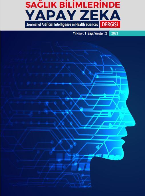 Cilt 1 Sayı 2 (2021): Sağlık Bilimlerinde Yapay Zeka Dergisi Gör